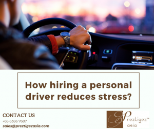 personal driver | personal family driver jobs | family driver jobs in singapore | personal driver with own car singapore | part time personal driver jobs singapore | preztigezasia | preztigez asia