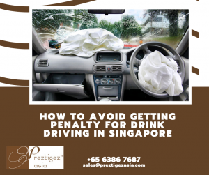 penalty for drink driving in Singapore   drink driving case studies singapore   drink driving singapore forum   drink driving cases in singapore   drink driving singapore case study   preztigezasia   Preztigez Asia