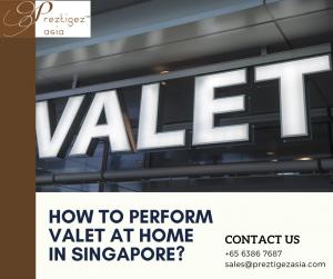 valet at home | drive home valet singapore | valet parking singapore | valet singapore $30 | valet service | preztigezasia | preztigez asia