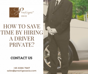 driver private | personal driver salary in singapore | personal driver singapore | looking for personal driver singapore | personal driver with own car singapore | preztigezasia | preztigez asia