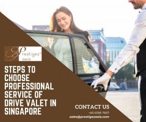 drive valet   valet driver   valet service price   valet parking singapore   drive me home service   preztigezasia   pretigez asia