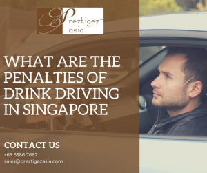 penalties for drink driving   penalties for drink driving in Singapore   what is the penalty for drink driving in singapore   drink driving case studies singapore   drink-driving singapore statistics   drink driving cases in singapore   preztigezasia   preztigez asia